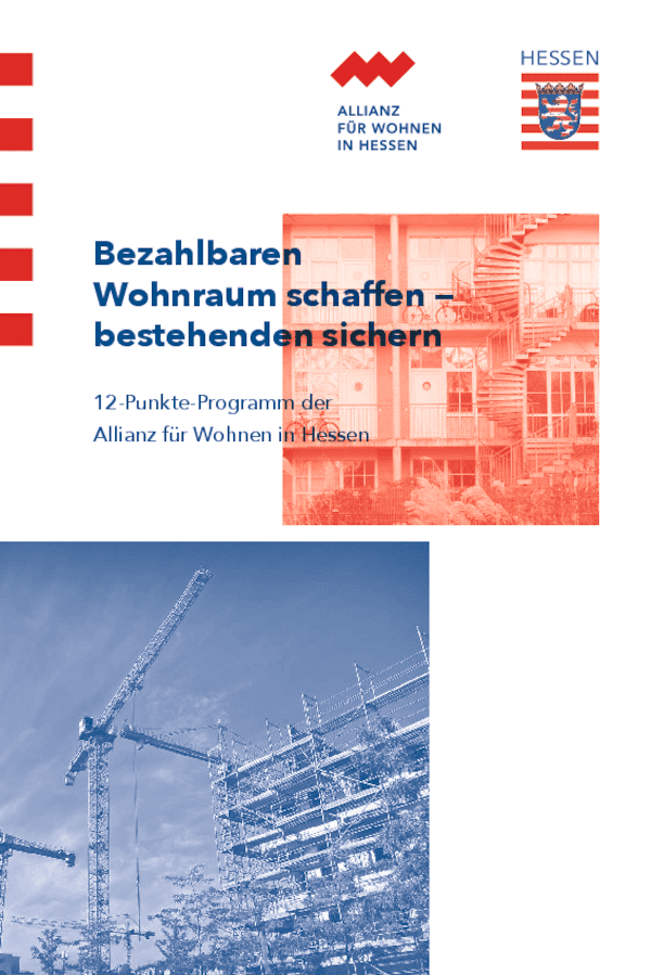 Bezahlbaren Wohnraum schaffen - bestehenden sichern. 12-Punkte-Programm der Allianz für Wohnen in Hessen