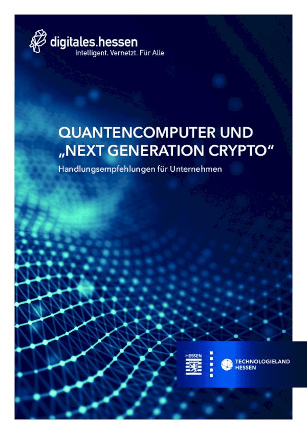 """Quantencomputer und """"Next Generation Crypto""""- Handlungsempfehlungen für Unternehmen"""