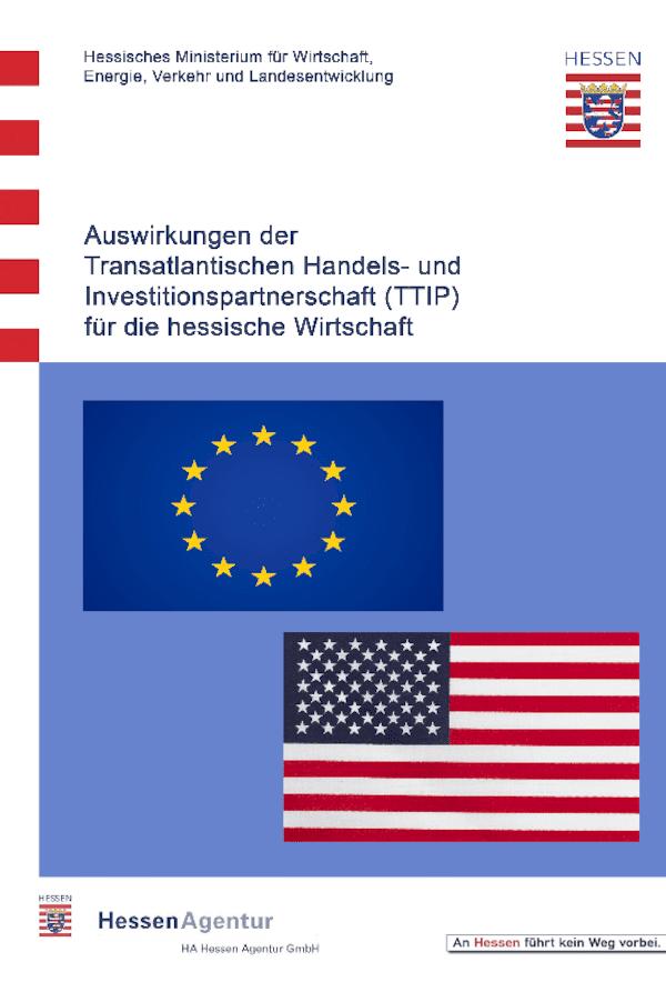 Auswirkungen der Transatlantischen Handels- und Investitionspartnerschaft (TTIP) für die hessische Wirtschaft