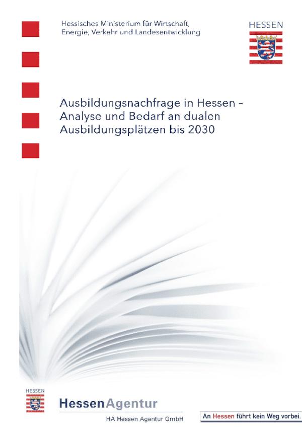 Ausbildungsnachfrage in Hessen - Analyse und Prognose des Bedarfs an dualen Ausbildungsplätzen bis 2030