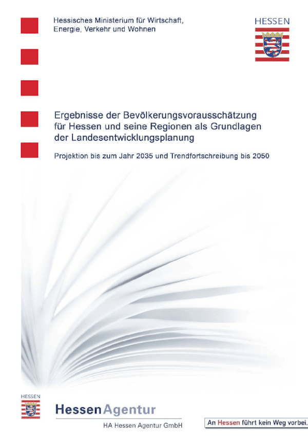 Ergebnisse der Bevölkerungsvorausschätzung für Hessen und seine Regionen als Grundlagen der Landesentwicklungsplanung - Projektion bis zum Jahr 2035 und Trendfortschreibung bis 2050