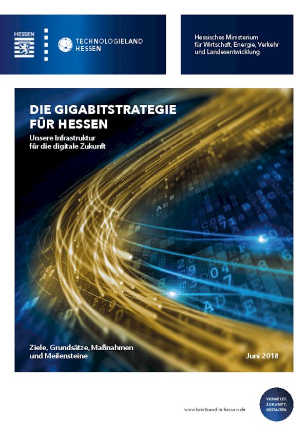 Die Gigabitstrategie für Hessen - Unsere Infrastruktur für die digitale Zukunft