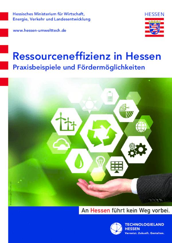 Ressourceneffizienz in Hessen - Praxisbeispiele und Fördermöglichkeiten