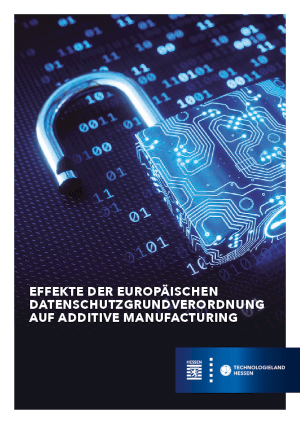 Effekte der Europäischen Datenschutzgrundverordnung auf Additive Manufacturing