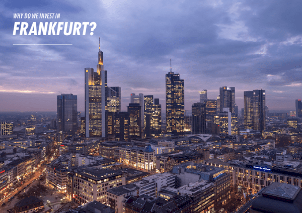 Why do we invest in Frankfurt?