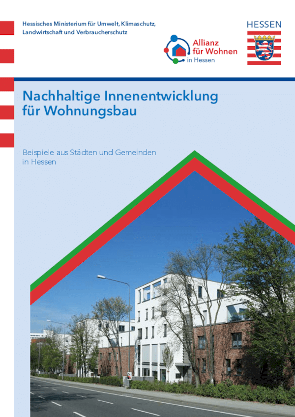Nachhaltige Innenentwicklung für Wohnungsbau - Beispiele aus Städten und Gemeinden in Hessen