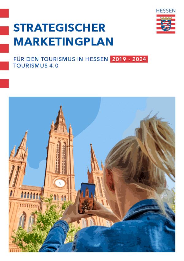 Strategische Marketingplan für den Tourismus in Hessen 2019 – 2024 / Tourismus 4.0