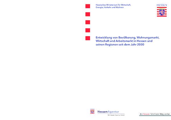 Entwicklung von Bevölkerung, Wohnungsmarkt, Wirtschaft und Arbeitsmarkt in Hessen und seinen Regionen seit dem Jahr 2000
