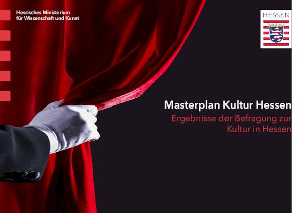 Masterplan Kultur Hessen: Ergebnisse der Befragung zur Kultur in Hessen