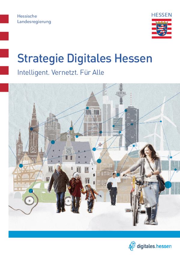 Strategie Digitales Hessen Intelligent. Vernetzt. Für Alle
