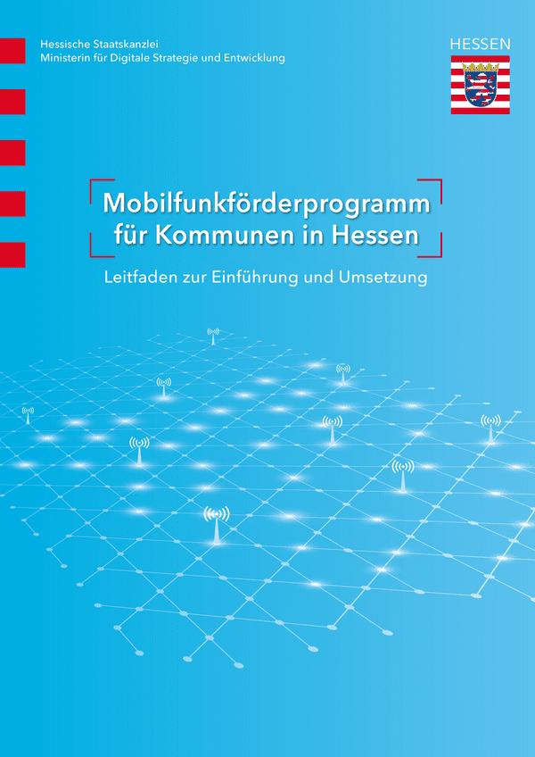 Mobilfunkförderprogramm für Kommunen in Hessen - Leitfaden zur Einführung und Umsetzung