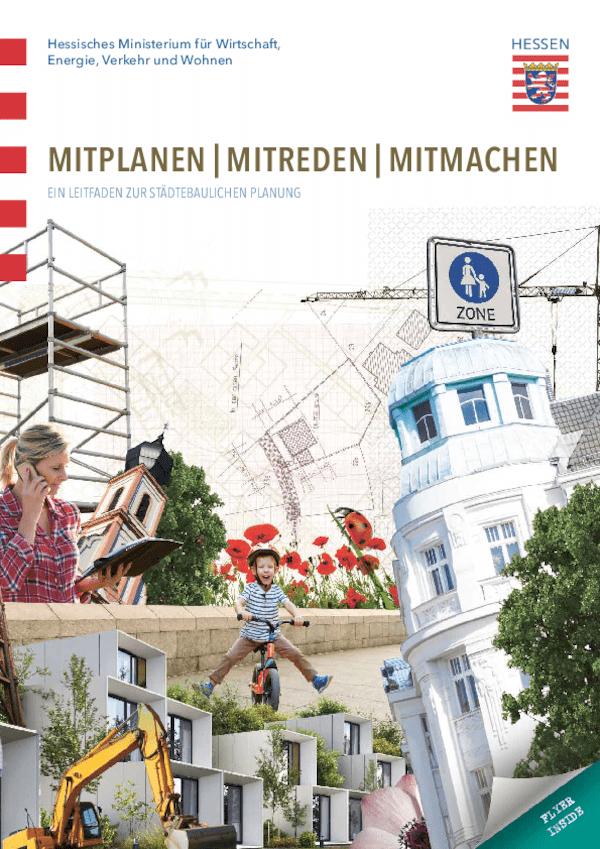 MITPLANEN MITREDEN MITMACHEN - Ein Leitfaden zur städtebaulichen Planung