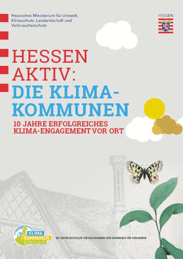 Hessen aktiv: Die Klima-Kommunen - 10 Jahre erfolgreiches Klima-Engagement vor Ort