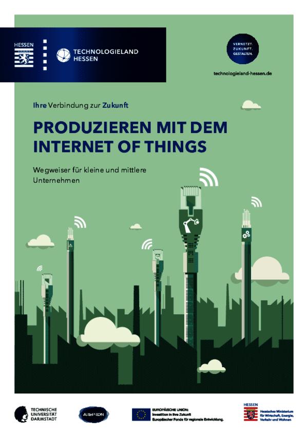 Produzieren mit dem Internet of Things – Ihre Verbindung zur Zukunft