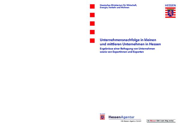 Unternehmensnachfolge in kleinen und mittleren Unternehmen in Hessen - Ergebnisse einer Befragung von Unternehmen sowie von Expertinnen und Experten