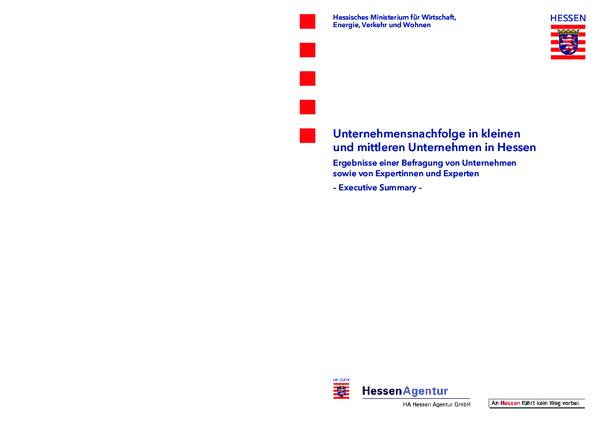 Unternehmensnachfolge in kleinen und mittleren Unternehmen in Hessen - Ergebnisse einer Befragung von Unternehmen sowie von Expertinnen und Experten – Executive Summary –