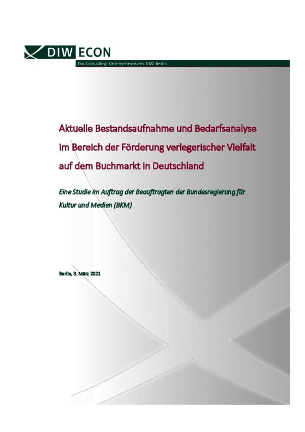 Aktuelle Bestandsaufnahme und Bedarfsanalyse im Bereich der Förderung verlegerischer Vielfalt auf dem Buchmarkt in Deutschland