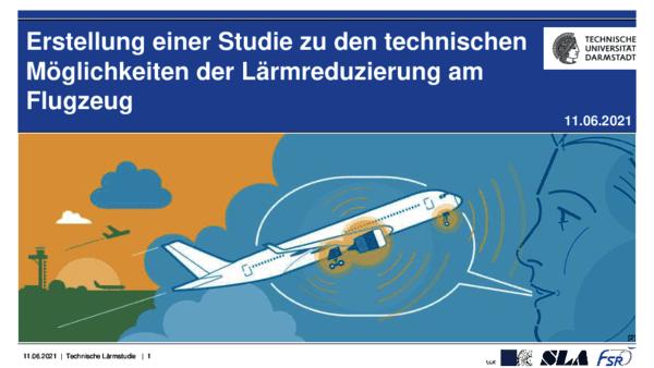 Technische Möglichkeiten der Lärmreduzierung am Flugzeug Studie: Präsentation