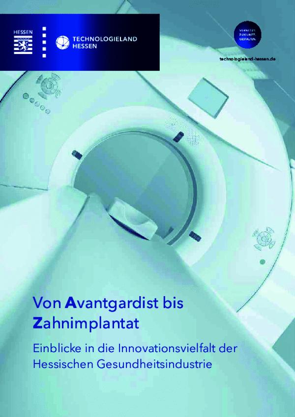 Von Avantgardist bis Zahnimplantat - Einblicke in die Innovationsvielfalt der Hessischen Gesundheitsindustrie