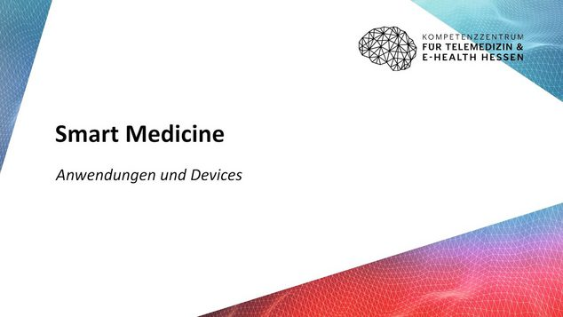 Smart Medicine - Anwendungen und Devices
